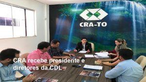CRA recebe  presidente e diretores da CDL