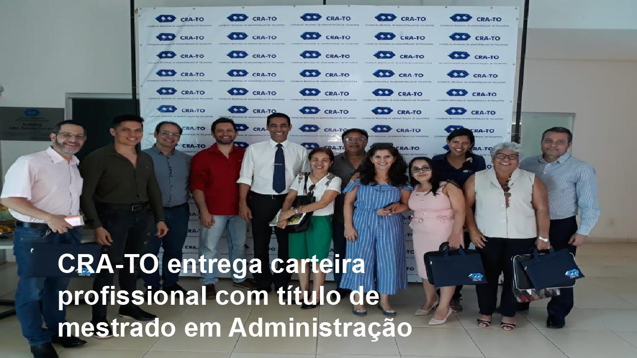 CRA-TO entrega carteira profissional com título de mestrado em Administração