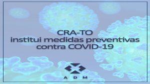 CRA-TO institui medidas preventivas contra coronavírus