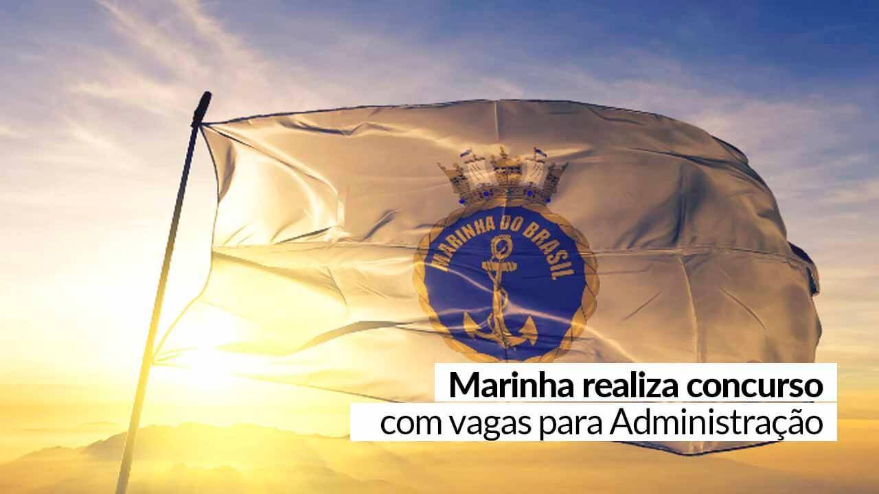 You are currently viewing Oportunidade: Marinha abre vagas para profissionais de Administração