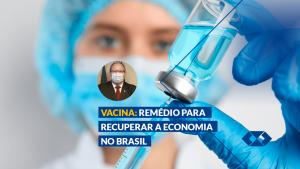 Read more about the article Retomada econômica no Brasil depende do imunizante contra a Covid-19