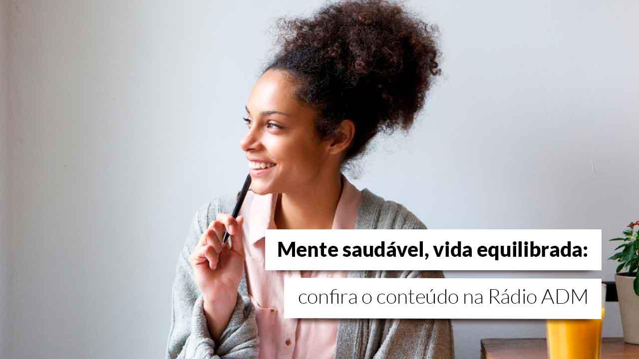 You are currently viewing Rádio ADM: Vamos falar de saúde mental?