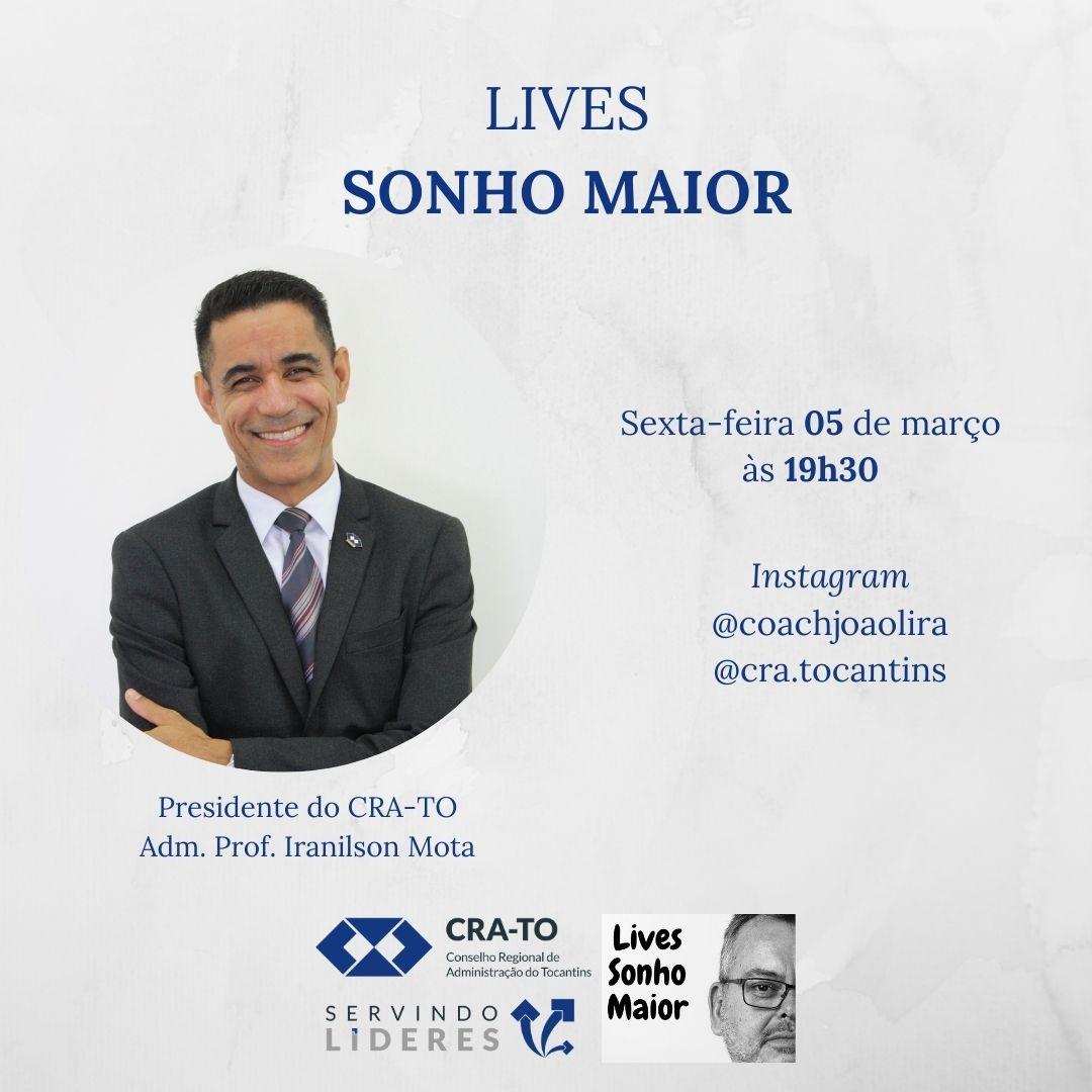"""You are currently viewing Presidente, Adm. Prof. Iranilson Mota é convidado na Live """"Sonho Maior"""""""