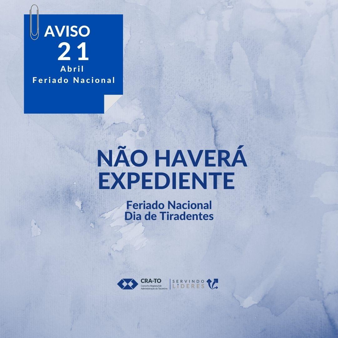 Comunicado: Não Haverá Expediente no dia 21 de abril – Feriado Nacional