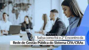 Read more about the article Bate papo foi voltado aos profissionais que atuam na gestão pública no âmbito dos CRAs