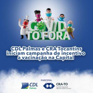 Read more about the article CDL Palmas e CRA Tocantins iniciam campanha de incentivo a vacinação na Capital