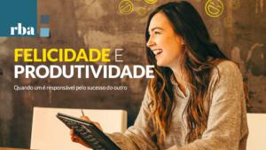 Read more about the article Felicidade é elemento fundamental para êxito